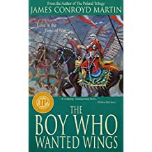 The Boy Who Wanted Wings: Love in the Time of War