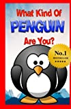 What Kind of Penguin Are You?: (Who do you CHOOSE To Be?)
