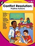 Conflict Resolution - Positive Actions, Martha Kendall, 0742427862