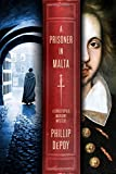 A Prisoner in Malta: A Christopher Marlowe Mystery