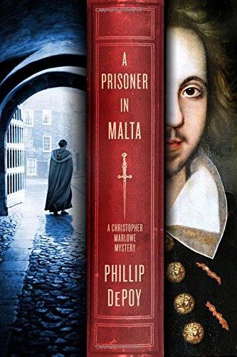 A Prisoner in Malta: A Christopher Marlowe Mystery