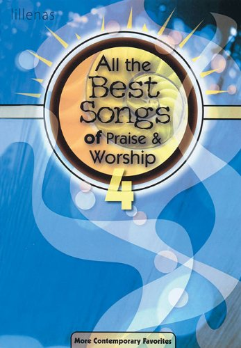 All the Best Songs of Praise & Worship 4: More Contemporary Favorites ()