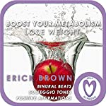 Weight Loss: Boost Your Metabolism: Self-Hypnosis and Guided Meditation | Erick Brown