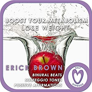 Weight Loss: Boost Your Metabolism: Self-Hypnosis and Guided Meditation Speech
