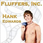 Fluffers, Inc. | Hank Edwards