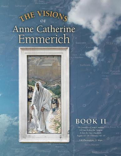 the-visions-of-anne-catherine-emmerich-deluxe-edition-book-ii-the-journeys-of-jesus-continue-till-just-before-the-passion-with-a-day-by-day-chronicle-august-ad-30-to-february-ad-33-volume-2