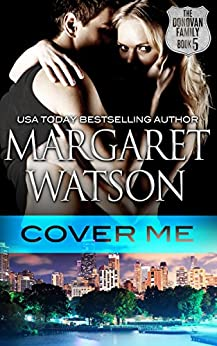 Cover Me (The Donovan Family Book 5) by [Watson, Margaret]
