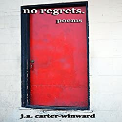 No Regrets: Poems