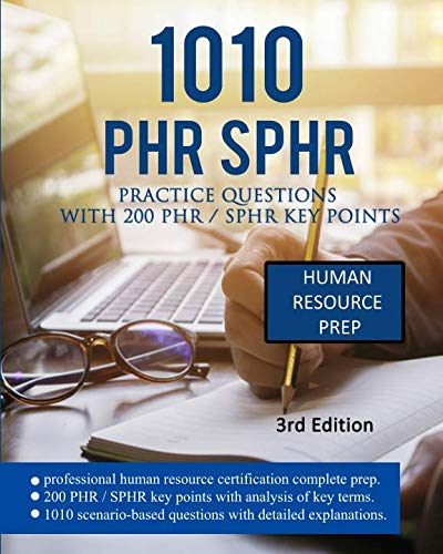 1010 PHR  SPHR Practice Questions With 200 PHR  SPHR Key Points: PHR Exam Prep PHR Key Points PHR Explanations