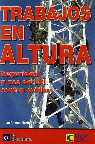 Descargar Libro Trabajos En Altura - Seguridad Y Uso De Epi Contra Caidas Juan Ramon Martinez Pascual