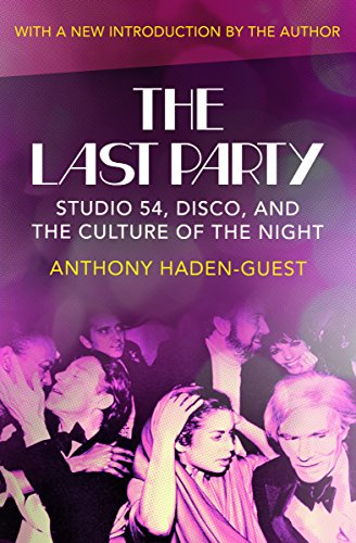 The Last Party: Studio 54, Disco, and the Culture of the Night ()