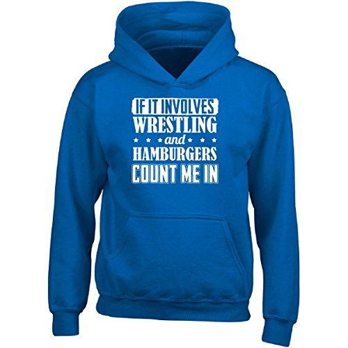 If It Involves Wrestling And Hamburgers Count Me In - Adult Hoodie L Royal by Brands Banned