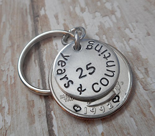 25 Years and Counting Hand Stamped Key Chain Anniversary Gift with a 1992 Quarter