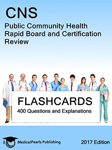 CNS Public Community Health: Rapid Board and Certification Review ...