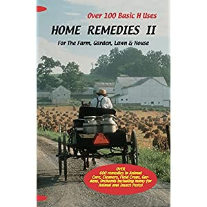 Home Remedies II: For The Farm, Garden, Lawn & House