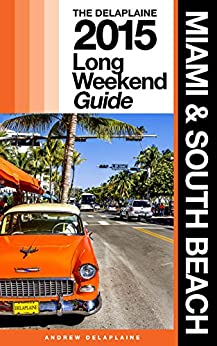 ;TXT; Miami & South Beach - The Delaplaine 2015 Long Weekend Guide (Long Weekend Guides). Siganos focus carteira Georgia invited archivo special
