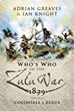 The Who's Who in the Anglo-Zulu War, Part II, Adrian Greaves and Ian Knight, 1844155269