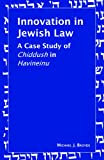 Innovation in Jewish Law, Michael J. Broyde, 9655240363