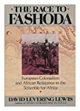 The Race to Fashoda, David Levering Lewis, 1555840582
