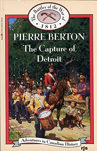 Capture of Detroit (Book 1) (The Battles of the War of 1812)