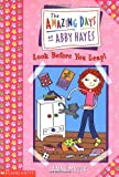 Look Before You Leap! (Amazing Days of Abby Hayes (Pb))
