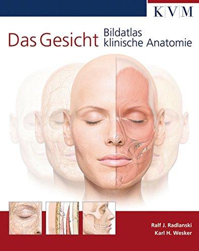 Das Gesicht: Bildatlas klinische Anatomie