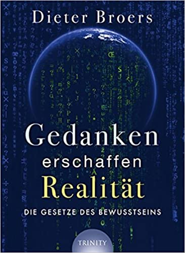 Perfekt Gedanken Erschaffen Realität: Die Gesetze Des Bewusstseins Lumira Live:  Amazon.de: Dieter Broers: Bücher