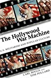 img - for Hollywood War Machine: U.S. Militarism and Popular Culture book / textbook / text book