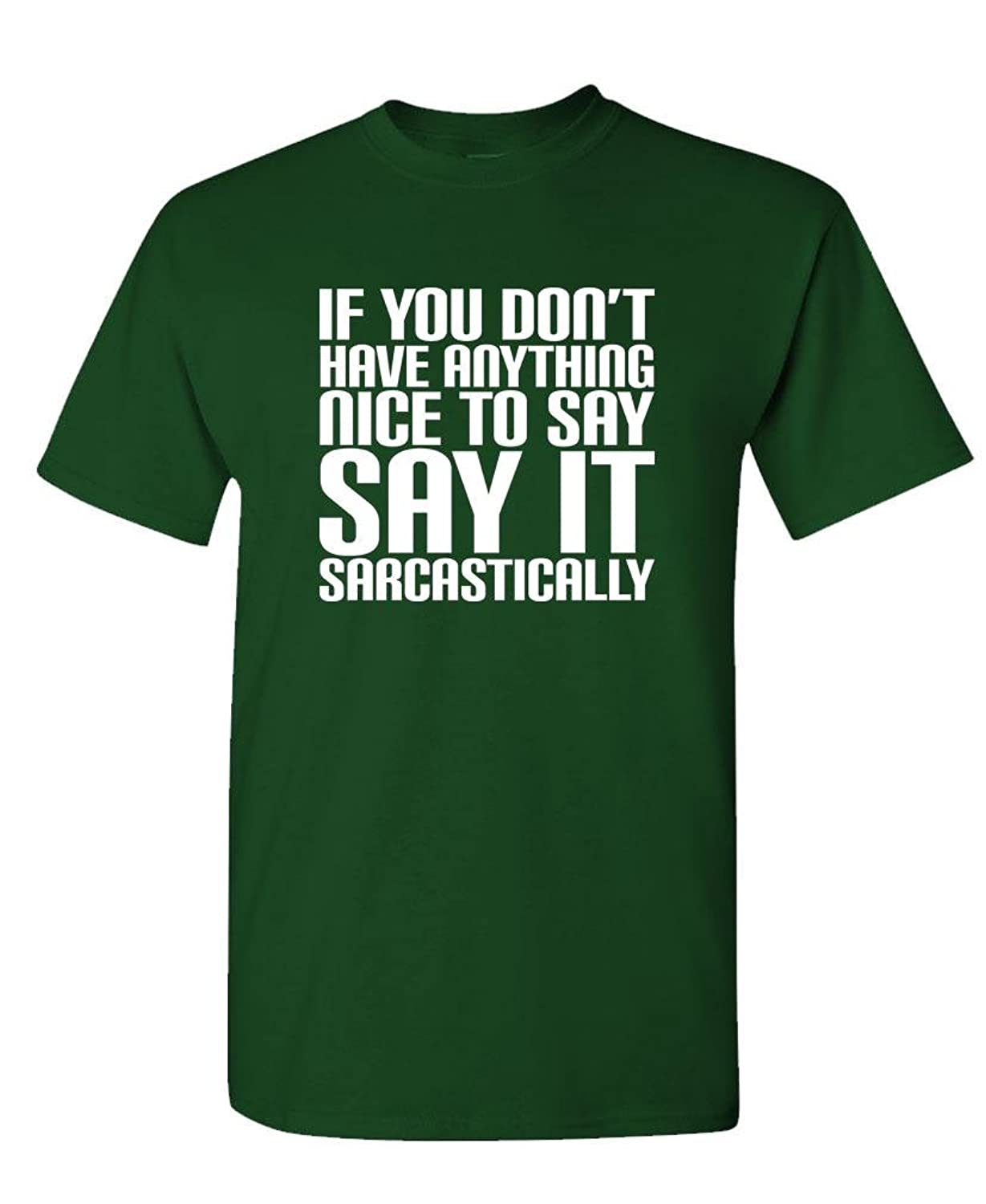 IF YOU DON'T HAVE ANYTHING NICE TO SAY... - Mens Cotton T-Shirt