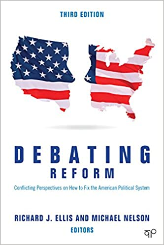 Debating Reform: Conflicting Perspectives On How To Fix The American  Political System Third Edition