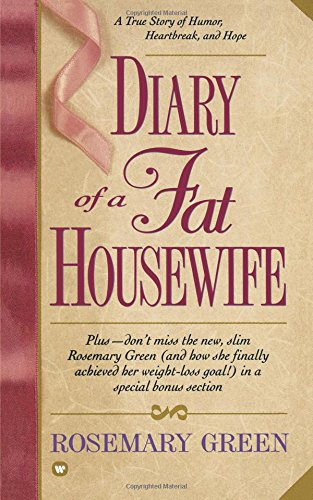 Diary of a Fat Housewife: A True Story of Humor, Heart-Break, and Hope [Green, Rosemary] (De Bolsillo)