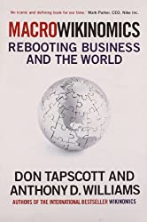 Macrowikinomics: Rebooting Business and the World. Don Tapscott, Anthony D. Williams