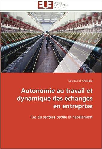 En ligne téléchargement gratuit Autonomie au travail et dynamique des échanges en entreprise: Cas du secteur textile et habillement pdf