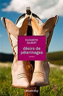 Désirs de pèlerinages par Gilbert