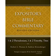 1 and 2 Thessalonians, 1 and 2 Timothy, Titus (The Expositor's Bible Commentary)