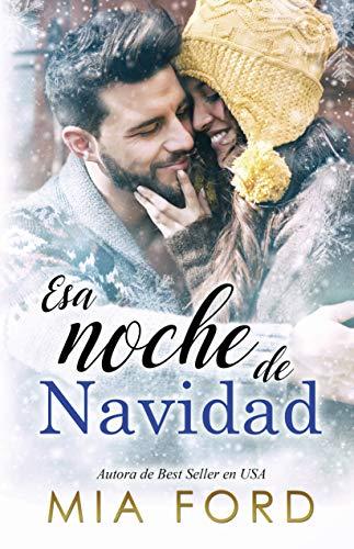 Esa noche de Navidad por Mia Ford,Teresa Cabañas