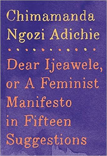 Amazoncom Dear Ijeawele Or A Feminist Manifesto In Fifteen