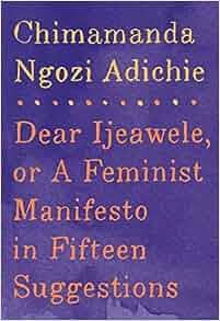 dear ijeawele or a feminist manifesto in fifteen suggestions pdf