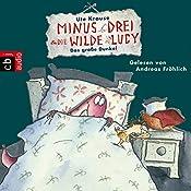 Das große Dunkel (Minus Drei und die wilde Lucy 3) | Ute Krause