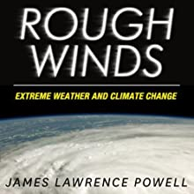 Rough Winds: Extreme Weather and Climate Change Audiobook by James Lawrence Powell Narrated by Mirron Willis
