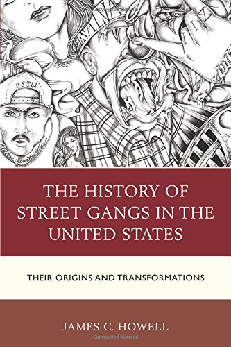 The History of Street Gangs in the United States: Their Origins and Transformations PDF