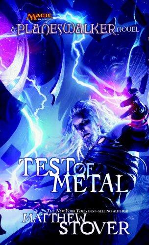 Test of Metal: A Planeswalker Novel (Magic The Gathering: Planeswalker Book (Test Magic)