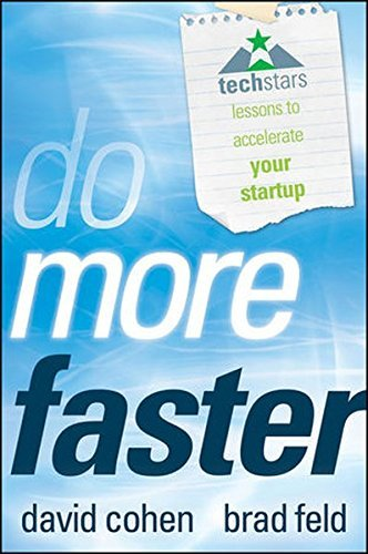 Do More Faster...techstars Lessons to Accelerate Your Startup