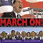 March On! The Day that My Brother Martin Changed the World Audiobook by Dr. Christine King Farris Narrated by Lynn Whitfield