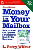 img - for Money in Your Mailbox: How to Start and Operate a Successful Mail-Order Business by Wilbur, L. Perry (1992) Paperback book / textbook / text book