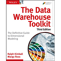 The Data Warehouse Toolkit: The Definitive Guide to Dimensional Modeling (English Edition)