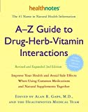 Product review for A-Z Guide to Drug-Herb-Vitamin Interactions Revised and Expanded 2nd Edition: Improve Your Health and Avoid Side Effects When Using Common Medications and Natural Supplements Together