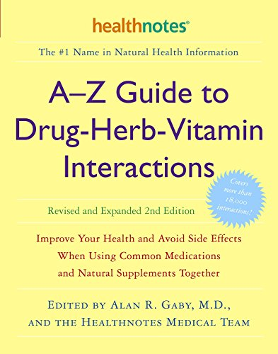A-Z Guide to Drug-Herb-Vitamin Interactions Revised and Expanded 2nd Edition: Improve Your Health and Avoid Side Effects When Using Common Medications and Natural Supplements ()