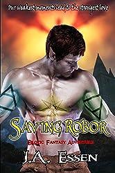 Saving Robor: Erotic Fantasy Adventure (Changes on the Horizon Book 2)