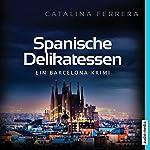 Spanische Delikatessen: Ein Barcelona-Krimi | Catalina Ferrera